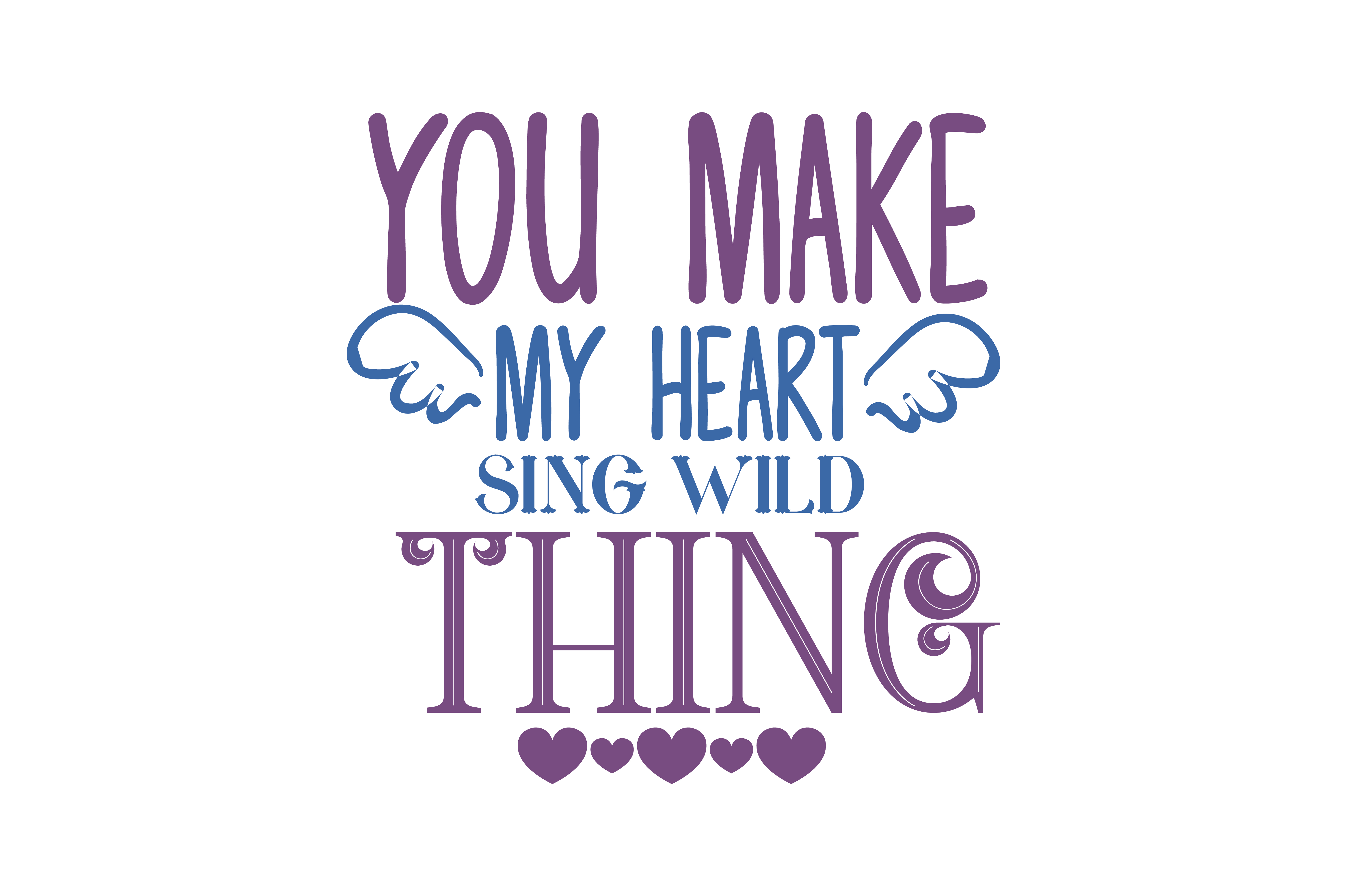You Make My Heart Sing Wid Thing Quote Svg Cut Graphic By Thelucky Creative Fabrica