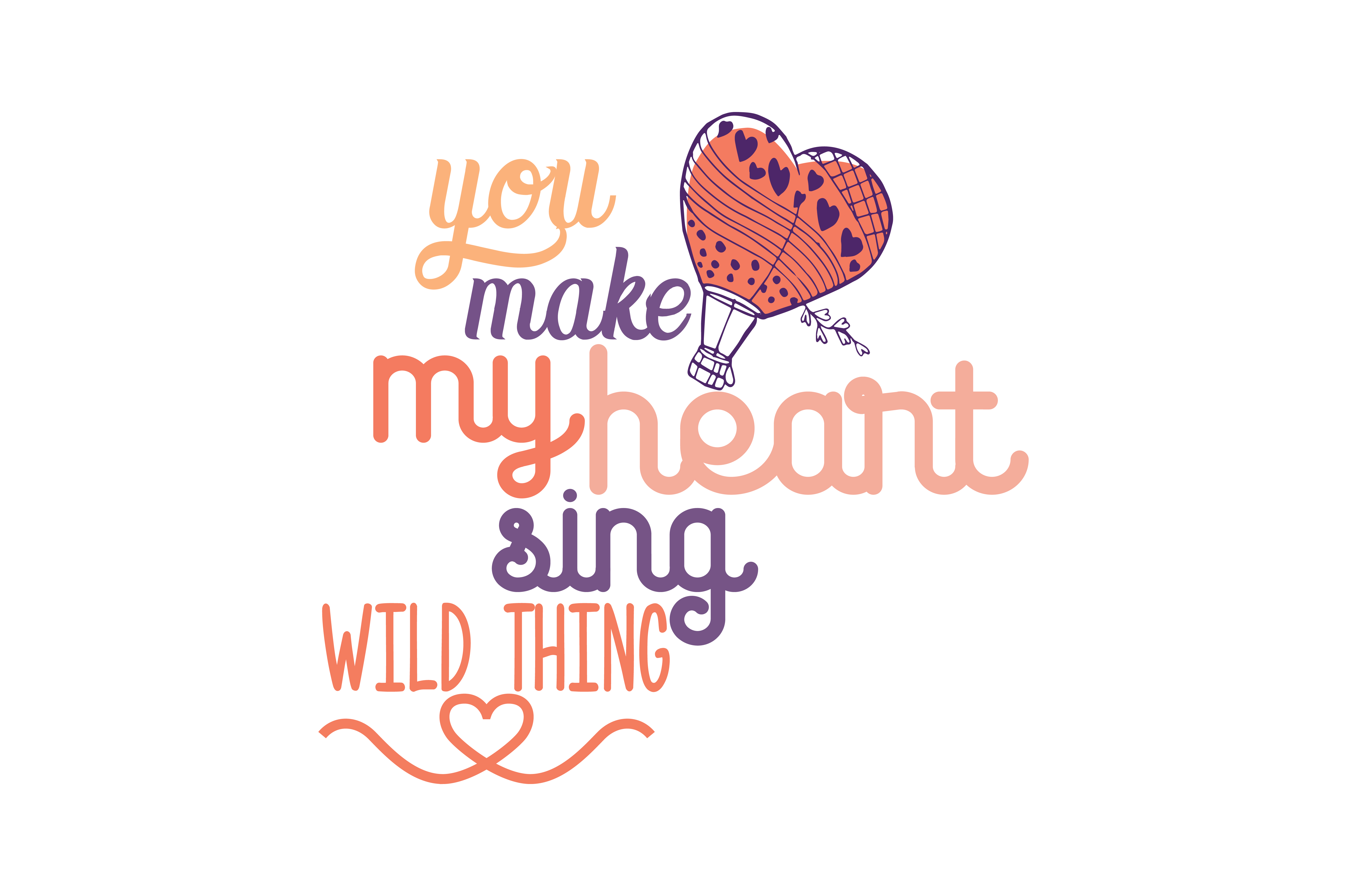 Download Free You Make My Heart Sing Wild Thing Quote Svg Cut Graphic By for Cricut Explore, Silhouette and other cutting machines.
