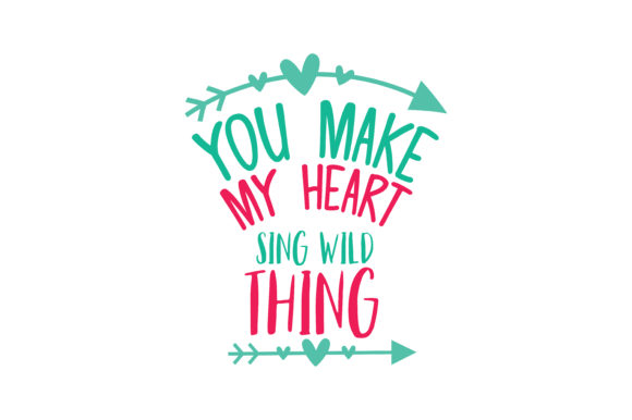 Download Free You Make My Heart Sing Wild Thing Quote Svg Cut Graphic By Thelucky Creative Fabrica for Cricut Explore, Silhouette and other cutting machines.