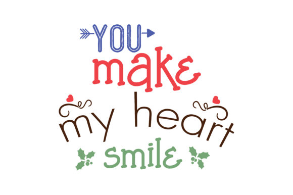 You Make My Heart Smile Quote Svg Cut Graphic By Thelucky