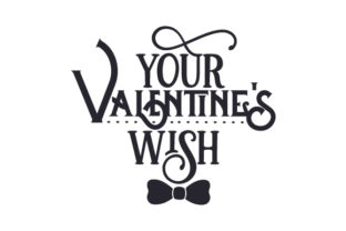 Your Valentine's Wish Valentine's Day Craft Cut File By Creative Fabrica Crafts