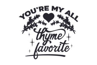 You're My All Thyme Favorite Craft Design By Creative Fabrica Crafts