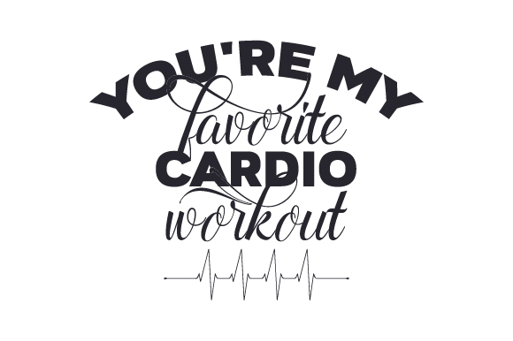 Download Free You Re My Favorite Cardio Workout Svg Cut File By Creative for Cricut Explore, Silhouette and other cutting machines.