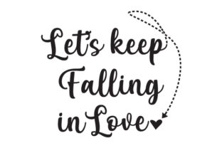 Let's Keep Falling in Love. Craft Design By Creative Fabrica Crafts