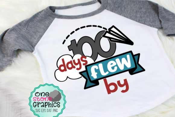 100 Days Flew by Graphic Crafts By OneStoneGraphics