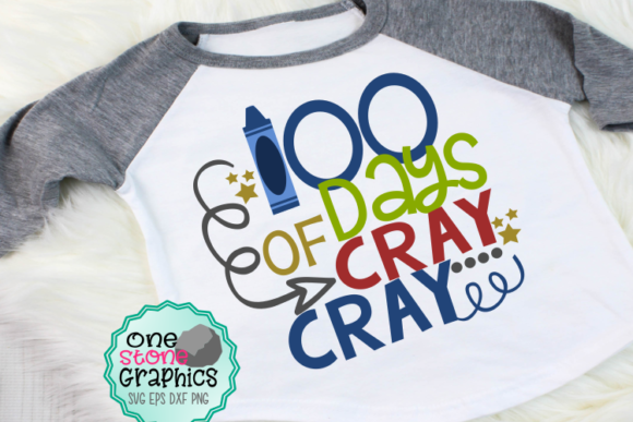 100 Days of Cray Cray Svg Graphic Crafts By OneStoneGraphics