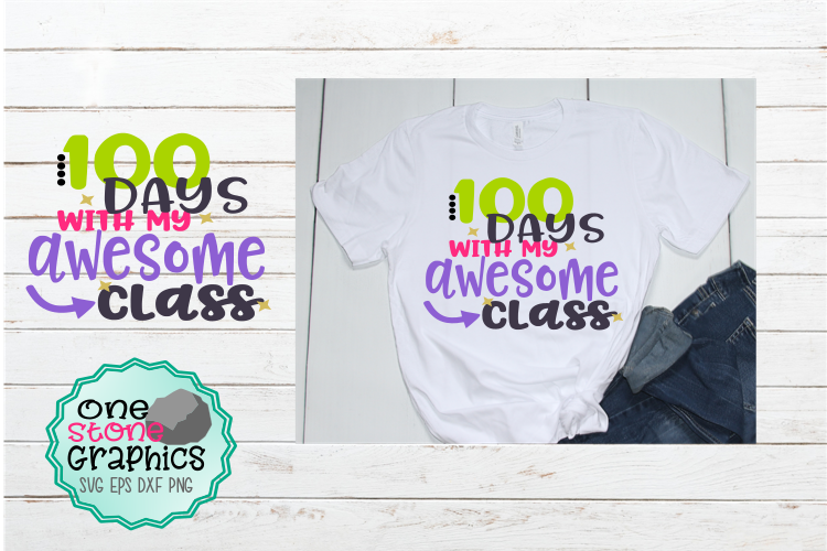 Download Free 100 Days With My Awesome Class Svg Graphic By Onestonegraphics for Cricut Explore, Silhouette and other cutting machines.
