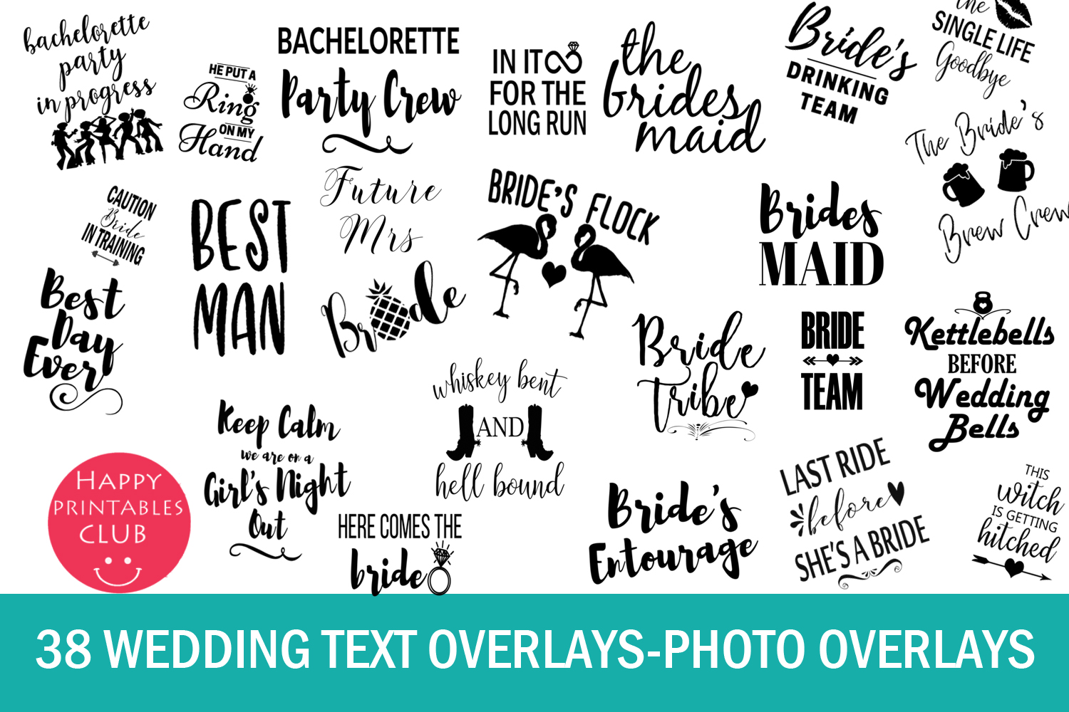 Download Free 38 Wedding Text Overlays Graphic By Happy Printables Club for Cricut Explore, Silhouette and other cutting machines.