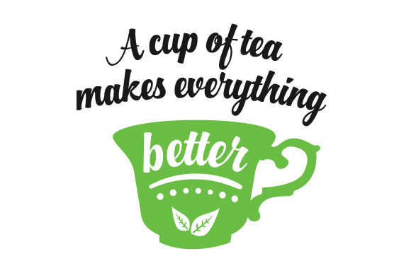 Download Free A Cup Of Tea Makes Everything Better Svg Cut File By Creative for Cricut Explore, Silhouette and other cutting machines.