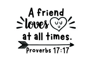 A Friend Loves at All Times - Proverbs 17:17 Friendship Craft Cut File By Creative Fabrica Crafts