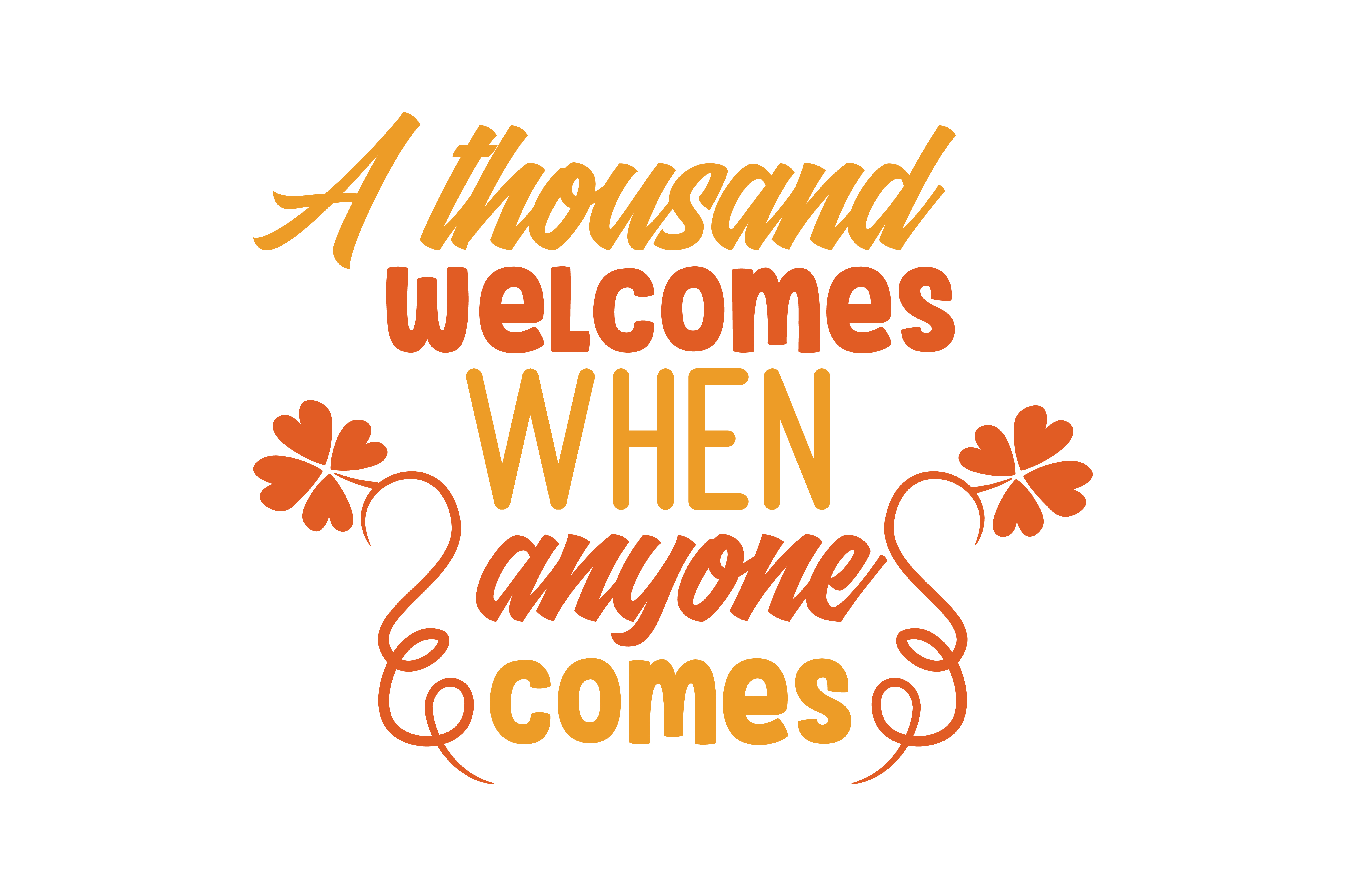 Download Free A Thousand Welcomes When Anyone Comes Quote Svg Cut Graphic By for Cricut Explore, Silhouette and other cutting machines.