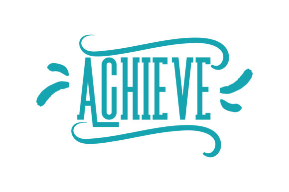 Download Free Achieve Quote Graphic By Thelucky Creative Fabrica SVG Cut Files
