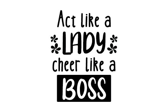 Download Free Act Like A Lady Cheer Like A Boss Svg Cut File By Creative for Cricut Explore, Silhouette and other cutting machines.