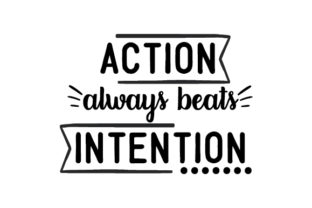 Action Always Beats Intention Craft Design By Creative Fabrica Crafts