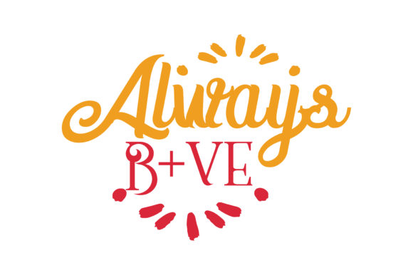 Download Free Always B Ve Quote Svg Cut Graphic By Thelucky Creative Fabrica for Cricut Explore, Silhouette and other cutting machines.