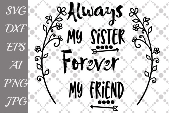 Download Free Always My Sister Forever My Friend Svg Grafik Von for Cricut Explore, Silhouette and other cutting machines.