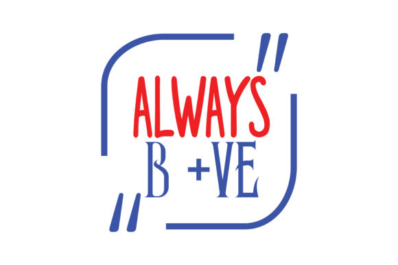 Always B Ve Quote Svg Cut Graphic By Thelucky Creative Fabrica