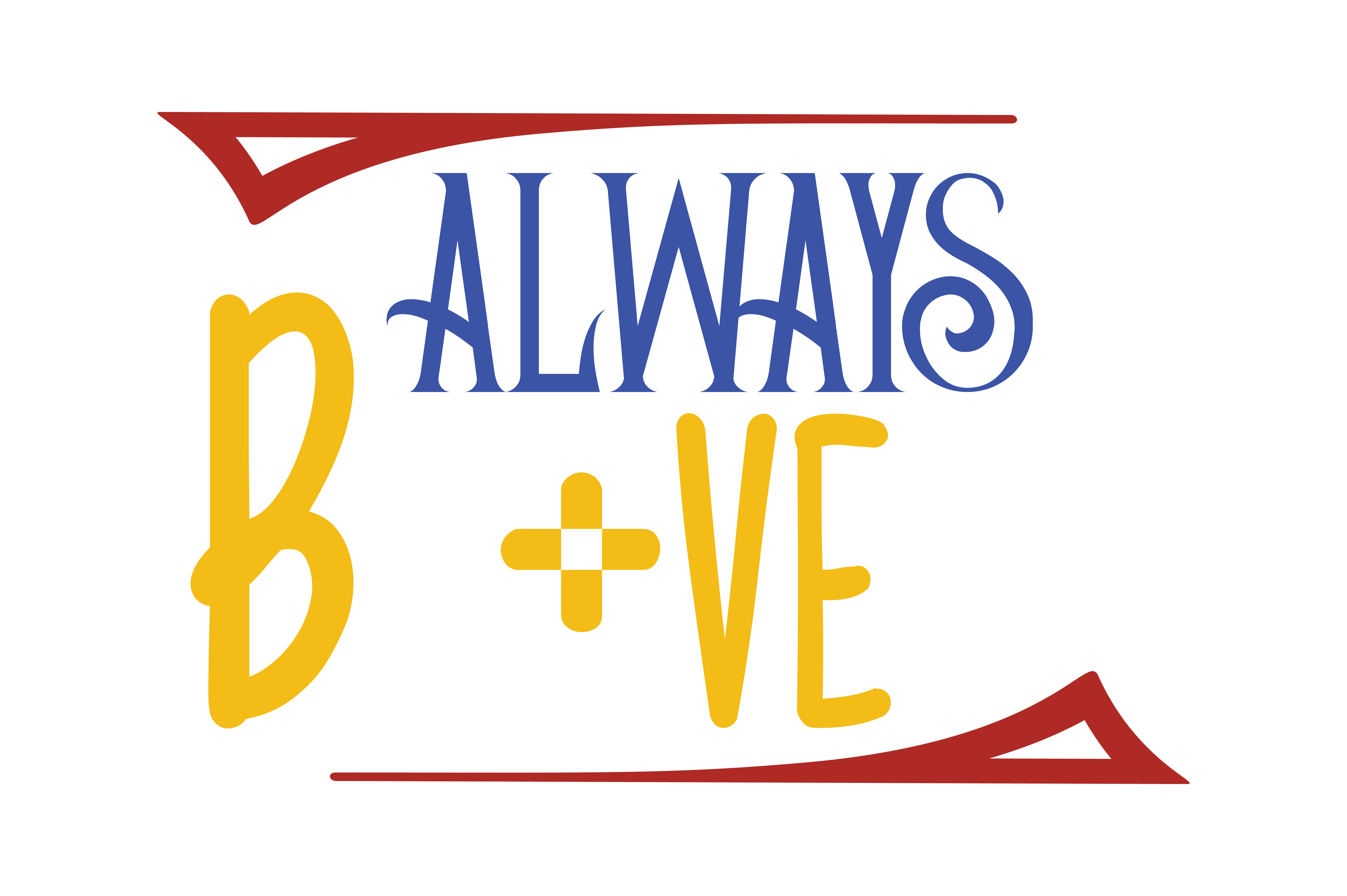 Download Free Always B Ve Svg Cut Quote Graphic By Thelucky Creative Fabrica for Cricut Explore, Silhouette and other cutting machines.