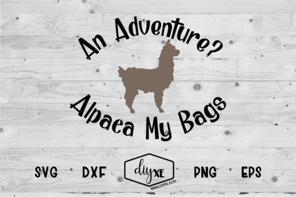 An Adventure? Alpaca My Bags Graphic Crafts By Sheryl Holst
