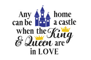 Any Home Can Be a Castle when the King and Queen Are in Love Liebe Plotterdatei von Creative Fabrica Crafts