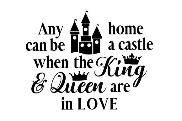 Any Home Can Be a Castle when the King and Queen Are in Love Love Craft Cut File By Creative Fabrica Crafts - Image 2