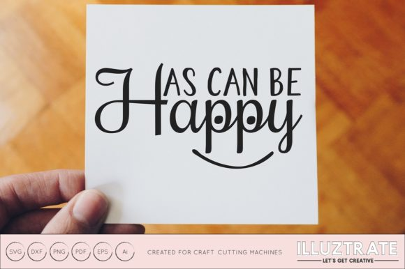 Print on Demand: As Happy As Can Be SVG Graphic Crafts By illuztrate - Image 1
