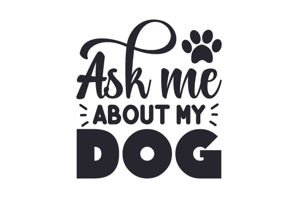 Download Free Ask Me About My Dog Svg Cut File By Creative Fabrica Crafts for Cricut Explore, Silhouette and other cutting machines.