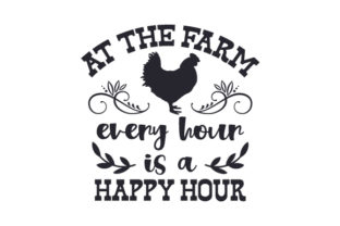 At the Farm, Every Hour is a Happy Hour Happy Hour Craft Cut File By Creative Fabrica Crafts
