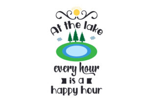 At the Lake, Every Hour is a Happy Hour Happy Hour Craft Cut File By Creative Fabrica Crafts