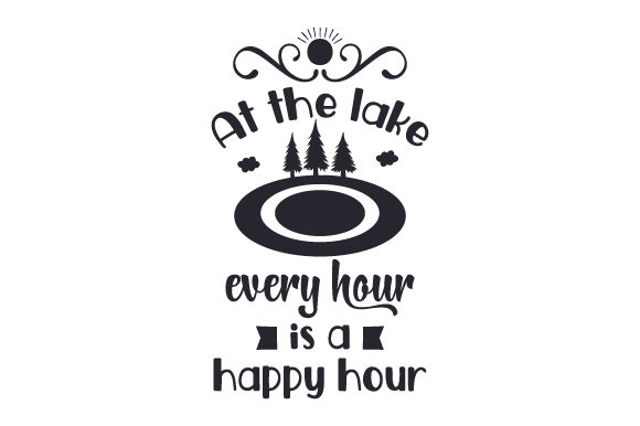 Download Free At The Lake Every Hour Is A Happy Hour Svg Cut File By Creative for Cricut Explore, Silhouette and other cutting machines.