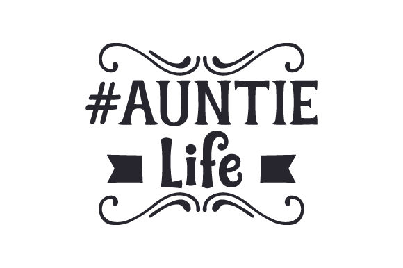 Download Free Auntie Life Archivos De Corte Svg Por Creative Fabrica Crafts for Cricut Explore, Silhouette and other cutting machines.