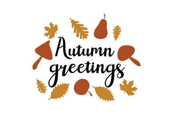 Download Free Autumn Greetings Svg Cut File By Creative Fabrica Crafts for Cricut Explore, Silhouette and other cutting machines.
