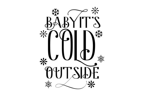 Download Free Baby It S Cold Outside Graphic By Goran Stojanovic Creative for Cricut Explore, Silhouette and other cutting machines.