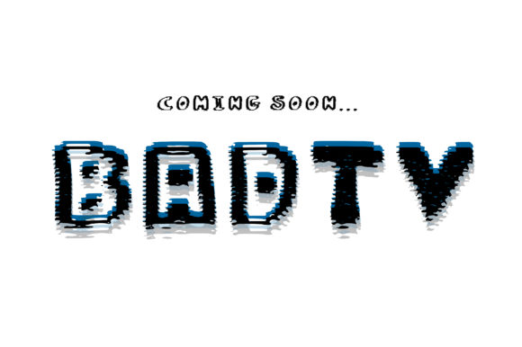 Print on Demand: Bad TV Display Font By GraphicsBam Fonts