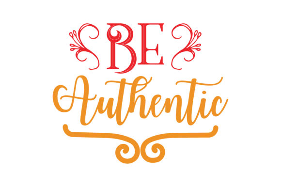 Download Free Be Authentic Quote Svg Cut Graphic By Thelucky Creative Fabrica for Cricut Explore, Silhouette and other cutting machines.