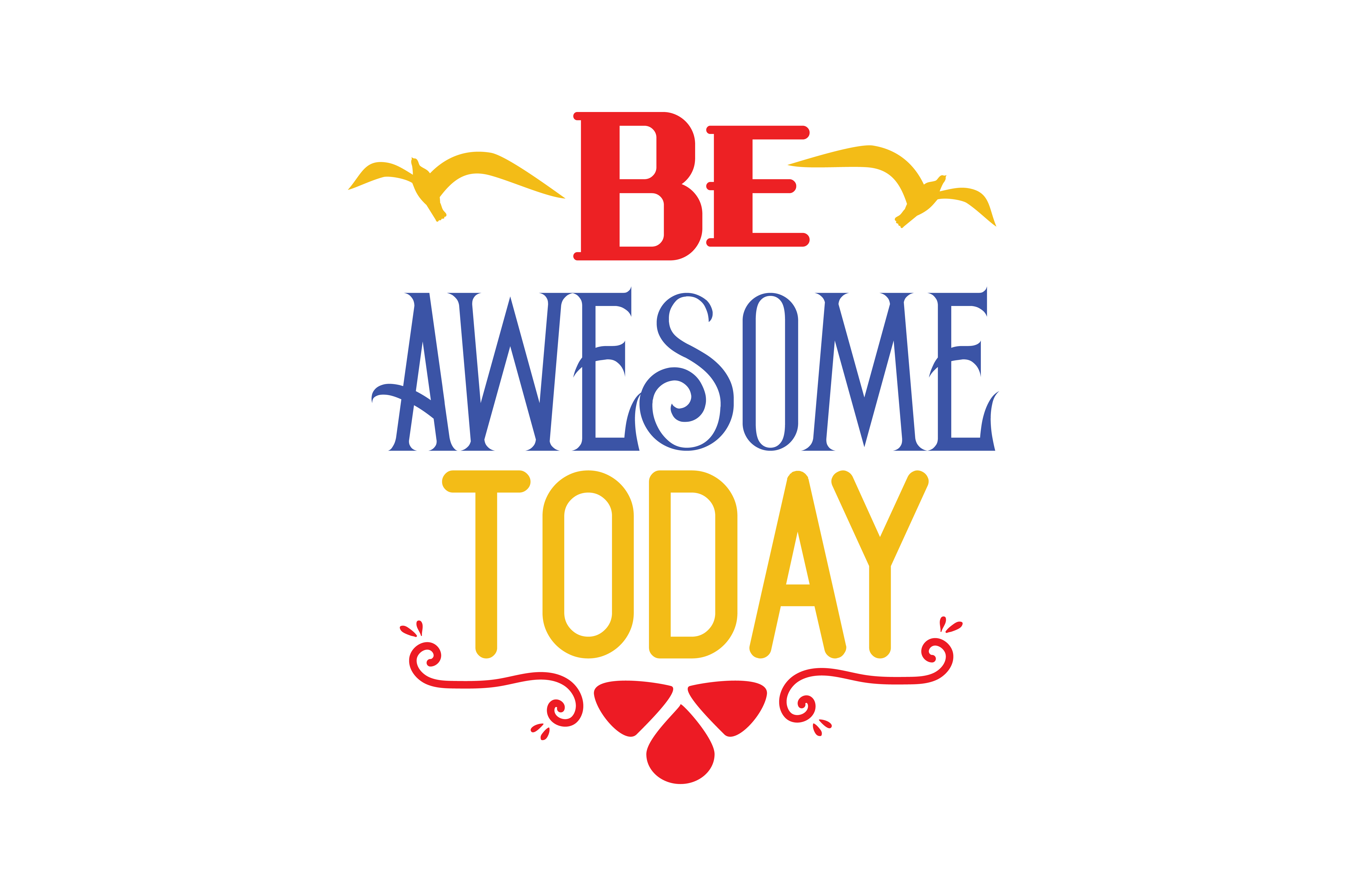 Be Awesome Today Graphic By Thelucky Creative Fabrica