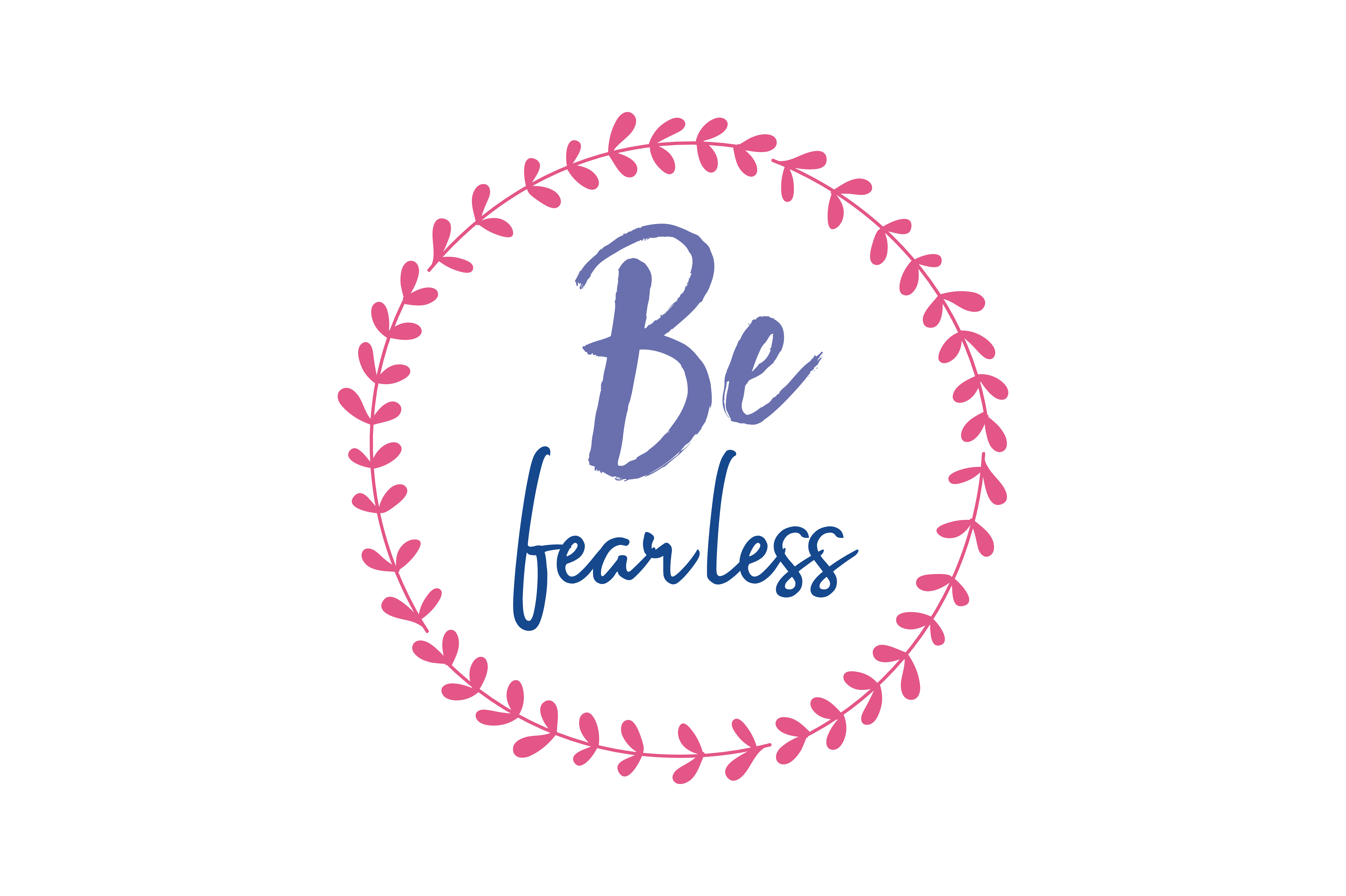 Be Fearless Quote Svg Cut Graphic By Thelucky Creative Fabrica