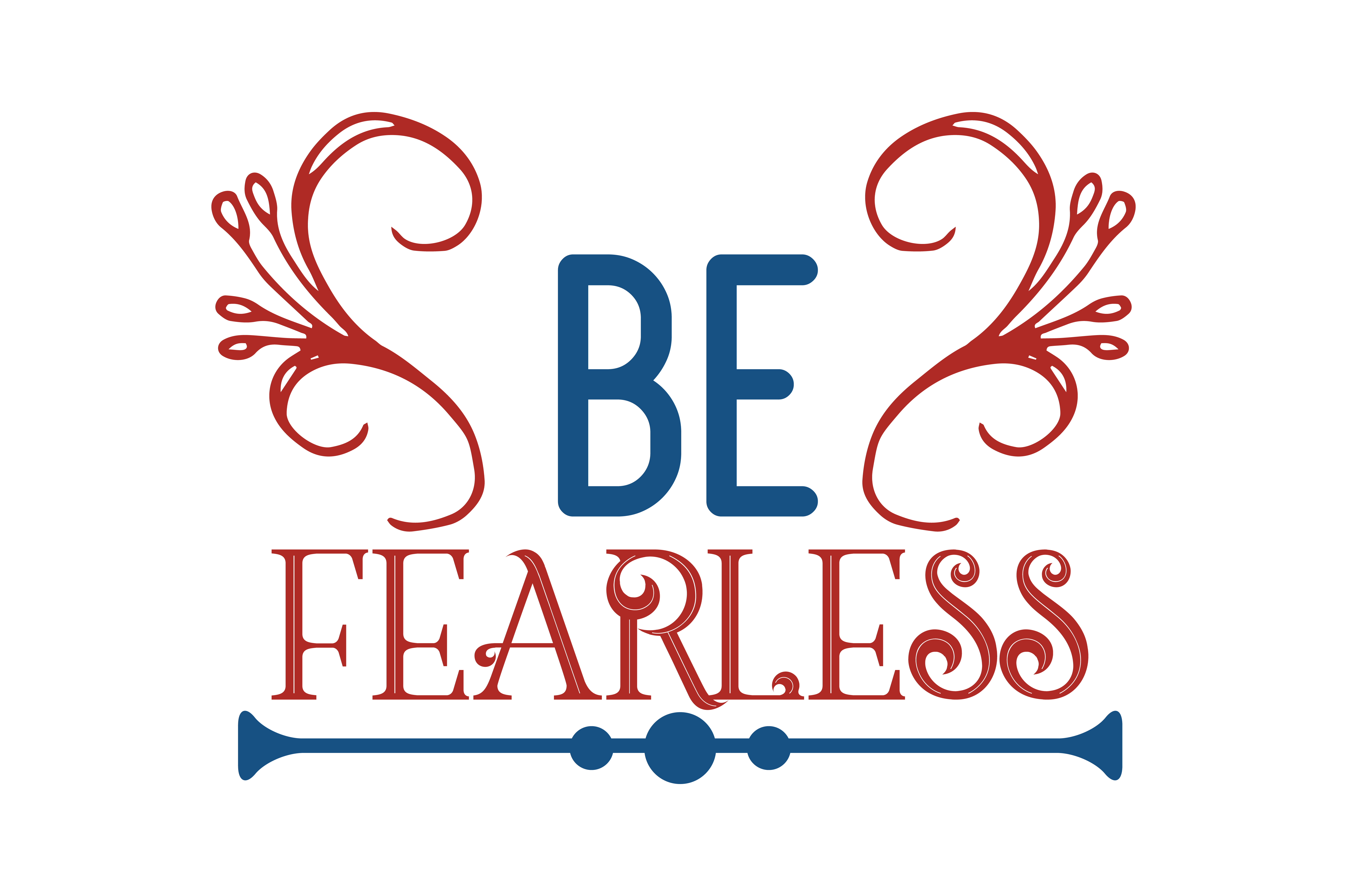 Download Free Be Fearless Quote Graphic By Thelucky Creative Fabrica for Cricut Explore, Silhouette and other cutting machines.