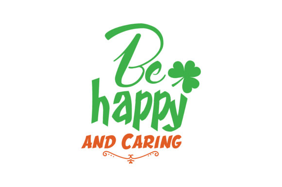 Be Happy And Caring Quote Svg Cut Graphic By Thelucky Creative