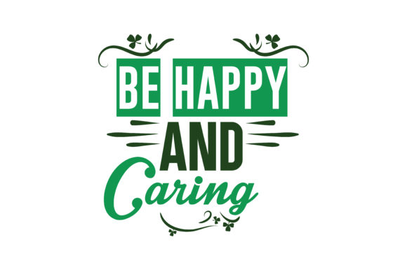 Download Free Be Happy And Caring Quote Svg Cut Graphic By Thelucky Creative for Cricut Explore, Silhouette and other cutting machines.