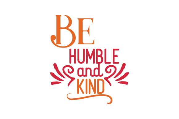 Download Free Be Humble And Kind Quote Svg Cut Graphic By Thelucky Creative for Cricut Explore, Silhouette and other cutting machines.