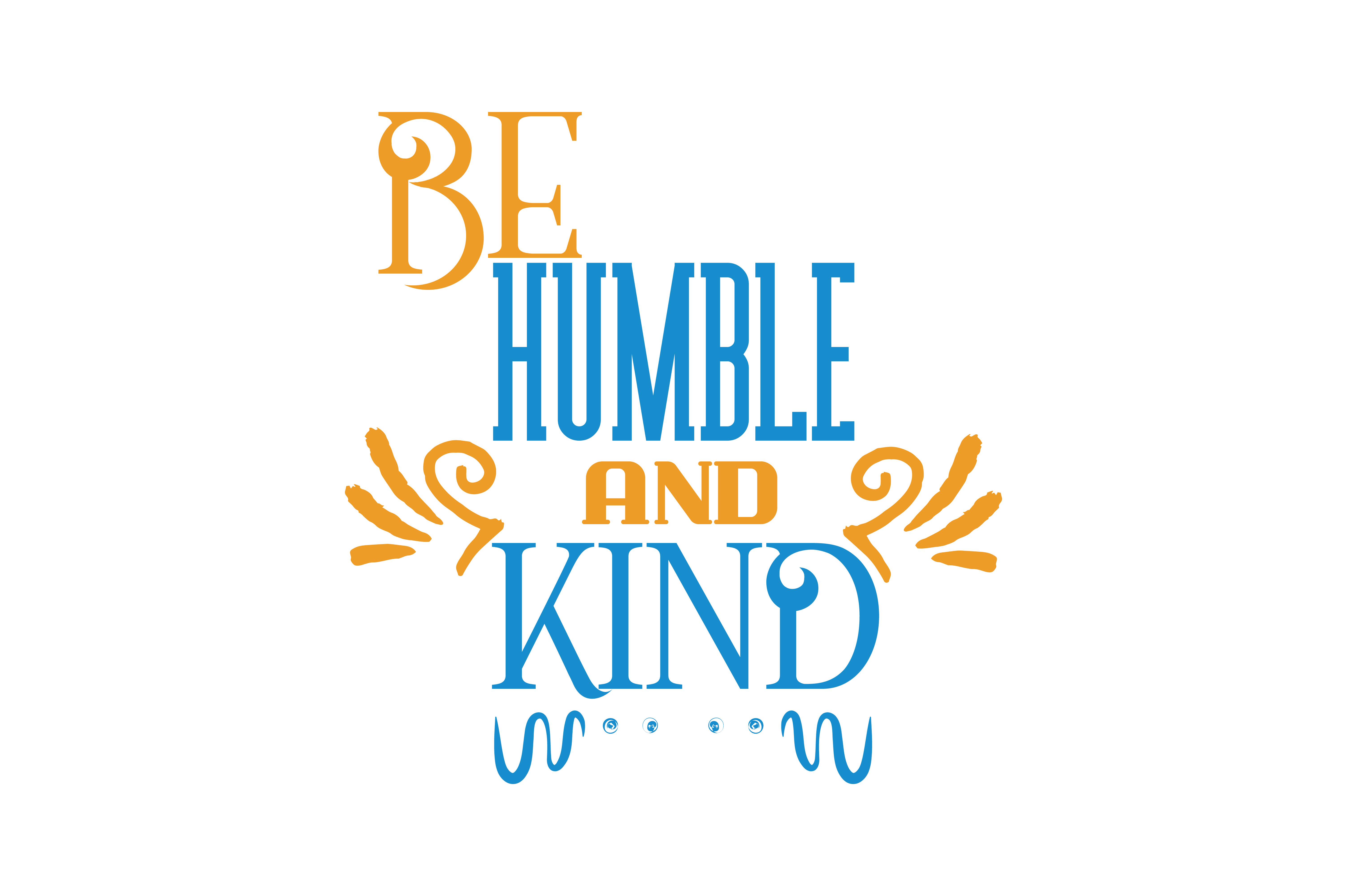 Be Humble And Kind Quote Svg Cut Graphic By Thelucky Creative Fabrica