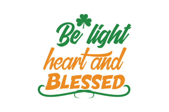 Download Free Be Light Heart And Blessed Quote Svg Cut Graphic By Thelucky for Cricut Explore, Silhouette and other cutting machines.