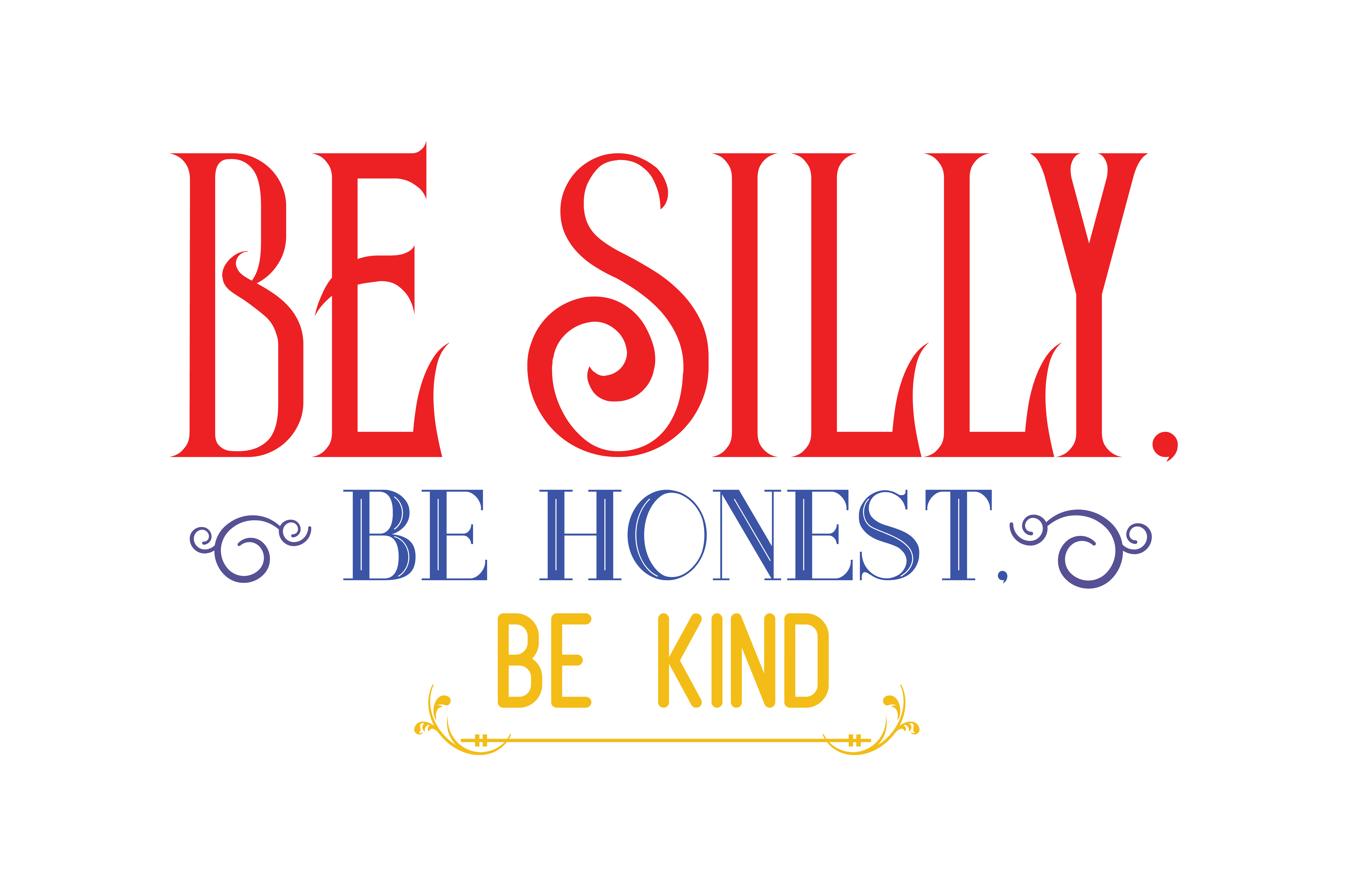 Download Free Be Silly Be Honest Be Kind Quote Svg Cut Graphic By Thelucky for Cricut Explore, Silhouette and other cutting machines.