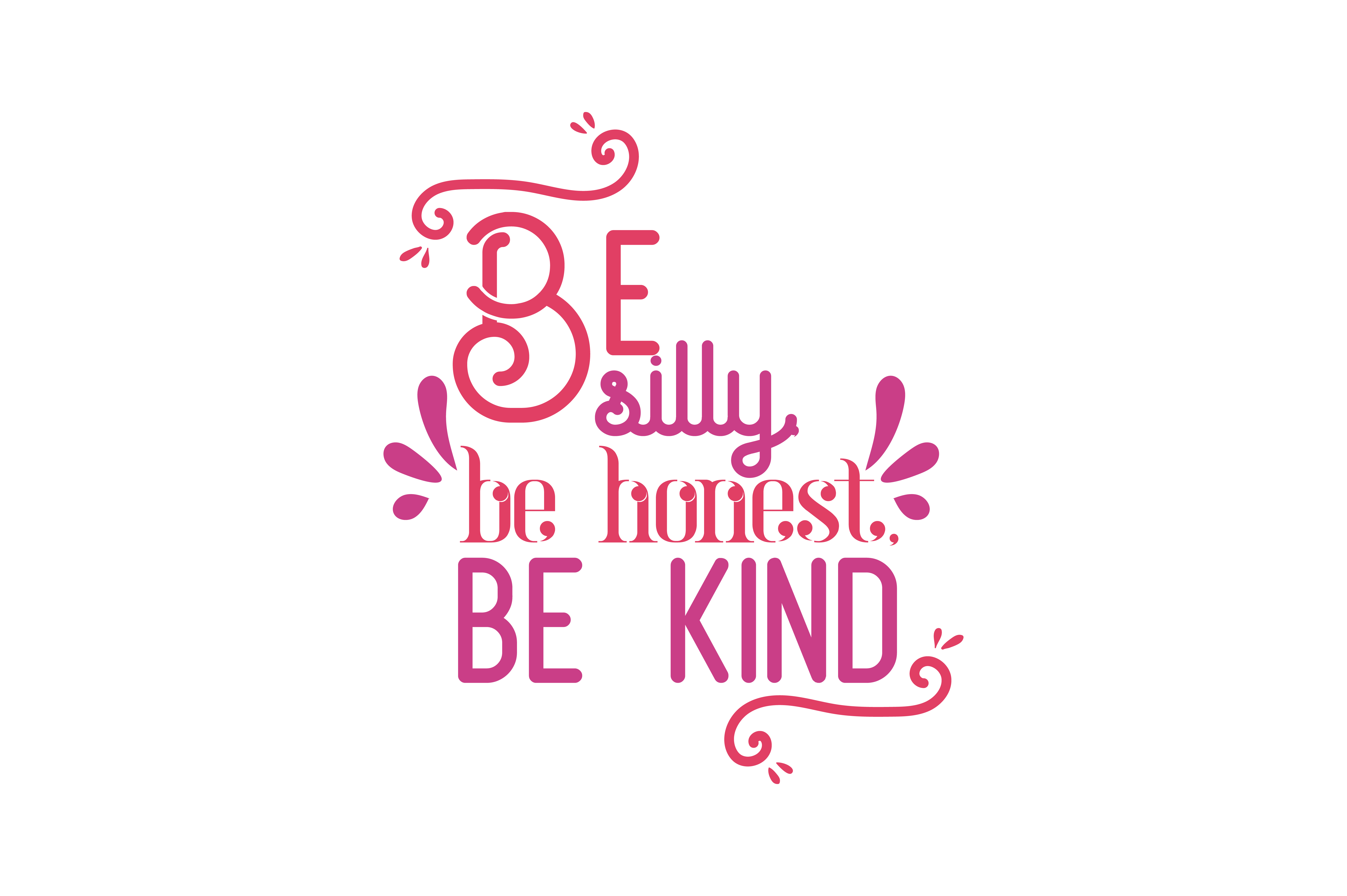 Download Free Be Silly Be Honest Be Kind Svg Cut Quote Graphic By Thelucky for Cricut Explore, Silhouette and other cutting machines.