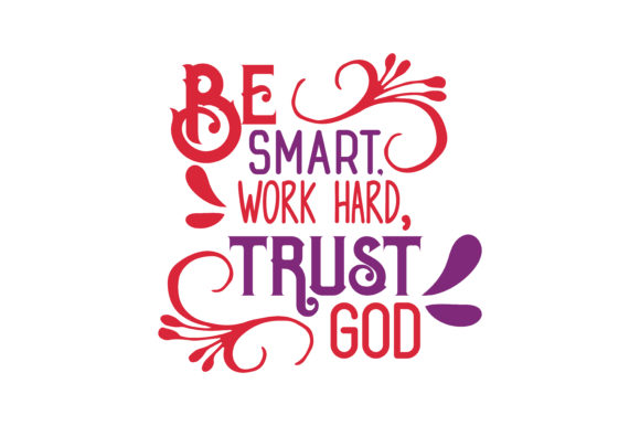 Download Free Be Smart Work Hard Trust God Quote Svg Cut Graphic By Thelucky for Cricut Explore, Silhouette and other cutting machines.