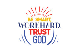Download Free Be Smart Work Hard Trust God Svg Cut Quote Grafico Por Thelucky for Cricut Explore, Silhouette and other cutting machines.
