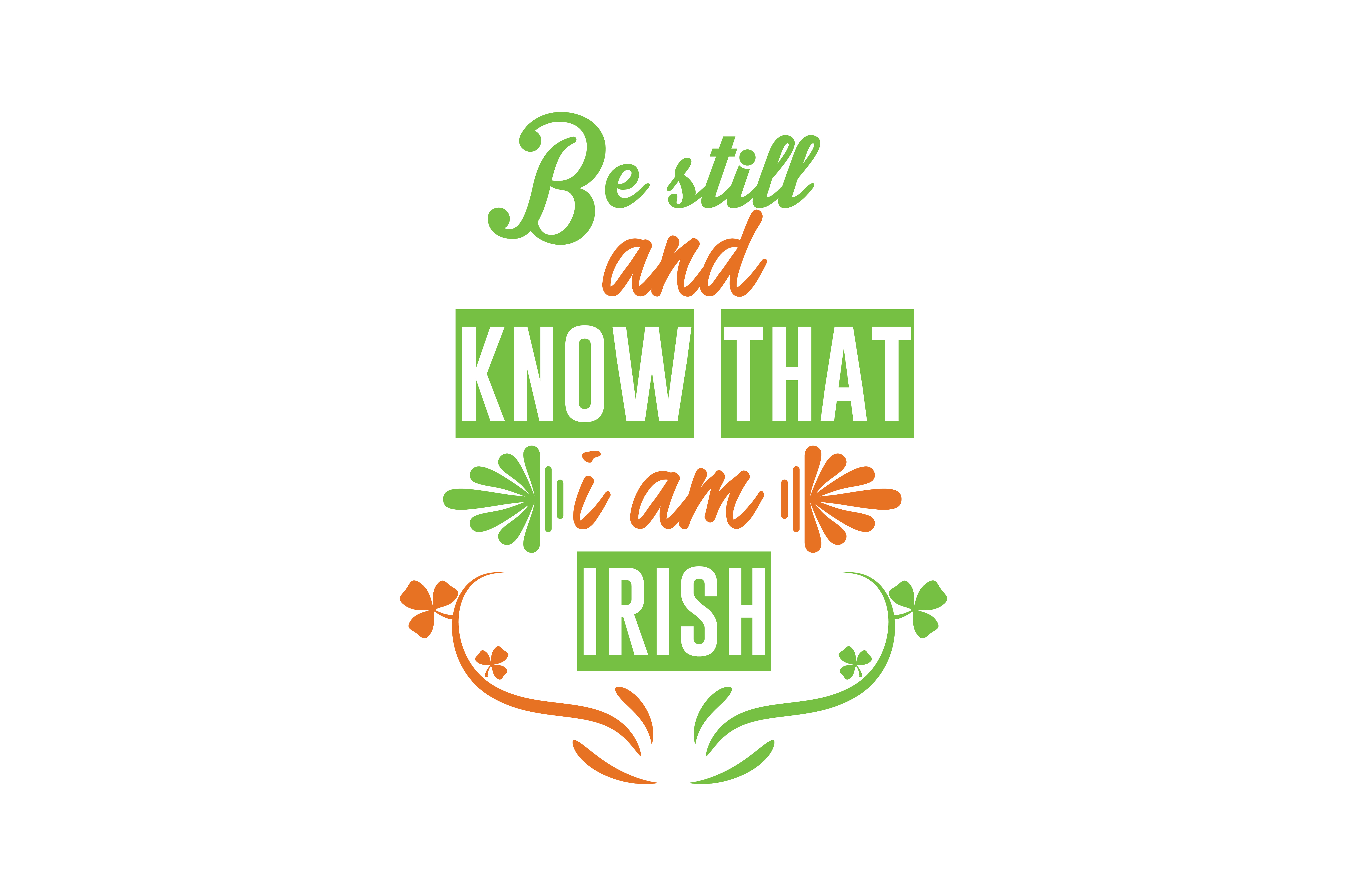 Download Free Be Still And Know That I Am Irish Quote Svg Cut Graphic By for Cricut Explore, Silhouette and other cutting machines.