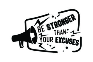 Be Stronger Than Your Excuses Motivational Craft Cut File By Creative Fabrica Crafts