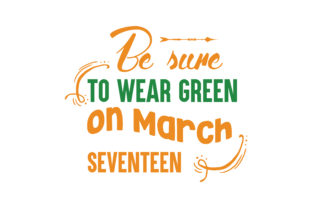 Download Free Be Sure To Wear Green On March Seventeen Quote Svg Cut Graphic SVG Cut Files
